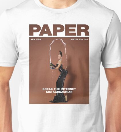 Break the Internet, Kim Kardashian. Unisex T-Shirt