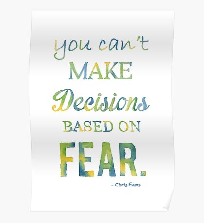 You can't make decisions based on fear Poster