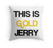 gold jerry Throw Pillow