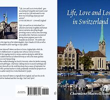 Life, Love and Loss - in Switzerland by Charmiene Maxwell-batten