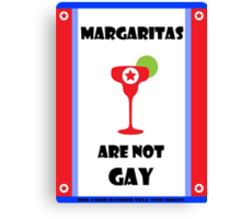 Margaritas are not gay - The Interview Canvas Print