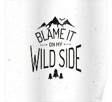 BLAME IT ON MY WILD SIDE Poster