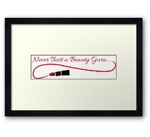 Never Trust a Beauty Guru Framed Print