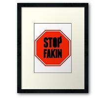 Stop Faking Sign | OG Collection Framed Print