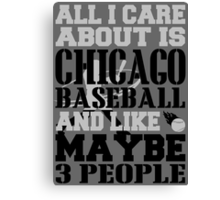 ALL I CARE ABOUT IS CHICAGO WHITE SOX BASEBALL Canvas Print