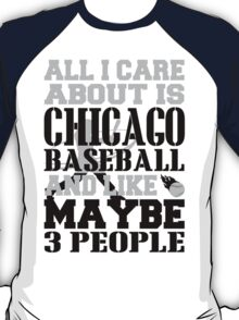 ALL I CARE ABOUT IS CHICAGO WHITE SOX BASEBALL T-Shirt