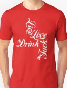 Live Love Drink Fxck [White Ink] | OG Collection T-Shirt