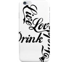 Live Love Drink Fxck | OG Collection iPhone Case/Skin