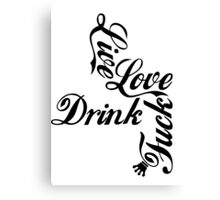 Live Love Drink Fxck | OG Collection Canvas Print