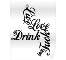 Live Love Drink Fxck | OG Collection Poster