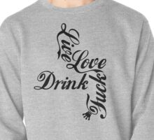Live Love Drink Fxck | OG Collection Pullover