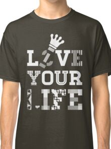 Live Love Your Life [White Ink Version 2] | OG Collection Classic T-Shirt