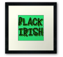 BLACK IRISH in Green and Black Framed Print