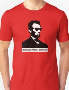 Cool Abe Lincoln - Emancipatin' Haters Unisex T-Shirt