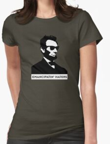 Cool Abe Lincoln - Emancipatin' Haters Womens Fitted T-Shirt
