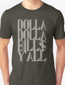 Dolla Dolla Bill$ Yall [White Ink] | OG Collection T-Shirt
