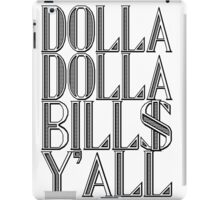 Dolla Dolla Bill$ Yall | OG Collection iPad Case/Skin