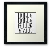 Dolla Dolla Bill$ Yall | OG Collection Framed Print