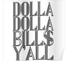 Dolla Dolla Bill$ Yall | OG Collection Poster