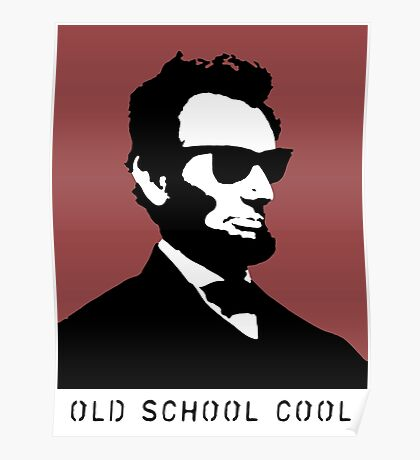 Cool Abe Lincoln - Old School Cool (Not for clothes) Poster