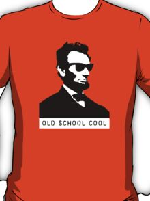 Cool Abe Lincoln - Old School Cool T-Shirt