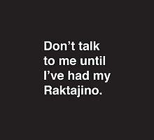 Don't talk to me until I've had my Raktajino. by erbeining