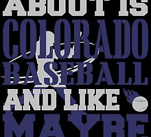 ALL I CARE ABOUT IS COLORADO BASEBALL by fancytees