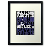 ALL I CARE ABOUT IS COLORADO BASEBALL Framed Print