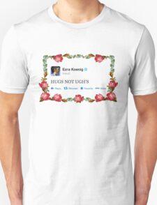 HUGS NOT UGH'S Unisex T-Shirt