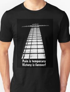 Pain is Temporary, Victory if Forever! T-Shirt
