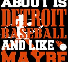 ALL I CARE ABOUT IS DETROIT BASEBALL by fancytees