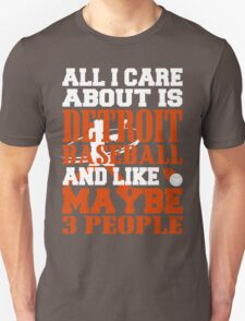 ALL I CARE ABOUT IS DETROIT BASEBALL T-Shirt