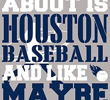 ALL I CARE ABOUT IS HOUSTON BASEBALL by fancytees