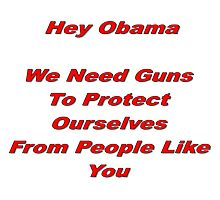Anti-Obama Anti-Gun Control Design Photographic Print