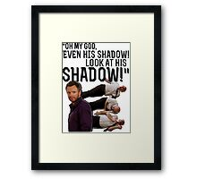 LOOK AT HIS SHADOW! Framed Print