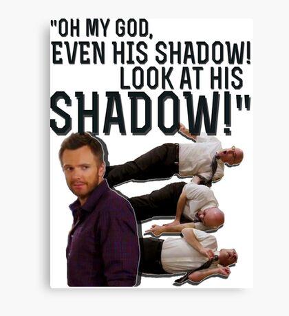 LOOK AT HIS SHADOW! Canvas Print