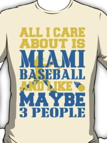 ALL I CARE ABOUT IS MIAMI BASEBALL T-Shirt