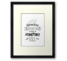 Adventure my hurt you but montoony will kill you Framed Print