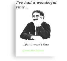 Ive had a wonderfull time... Canvas Print