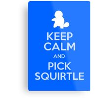Keep Calm And Pick Squirtle Metal Print