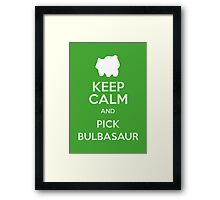 Keep Calm And Pick Bulbasaur Framed Print