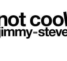 Not Cool Jimmy Steve BLK by CrudeKunst