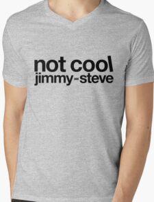 Not Cool Jimmy Steve BLK Mens V-Neck T-Shirt