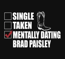 Mentally Dating Brad Paisley T-Shirt & Hoodies by awesomearts