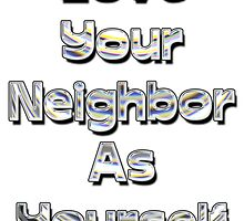 Love Your Neighbor As Yourself by David McBride