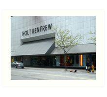 Holt Renfrew 144 Bloor St.  Toronto, On Art Print
