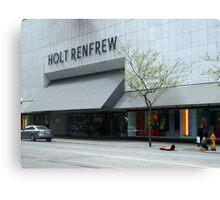 Holt Renfrew 144 Bloor St.  Toronto, On Canvas Print