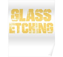 If You Don't Like Glass Etching T-shirt Poster
