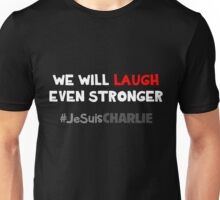 We Will Laugh Even Stronger Unisex T-Shirt