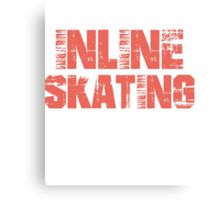 If You Don't Like Inline Skating T-shirt Canvas Print